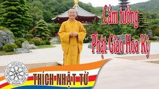 Cảm tưởng Phật Giáo Hoa Kỳ - TT. Thích Nhật Từ - 17/10/2004