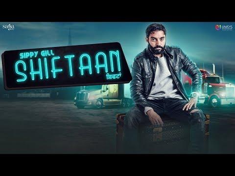 Video Shiftaan - Sippy Gill Ft. Neetu Bhalla | Desi Routz | New Punjabi Songs 2018 | Siftaan | Saga Music download in MP3, 3GP, MP4, WEBM, AVI, FLV January 2017