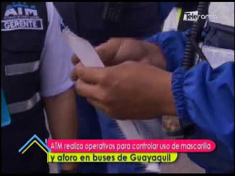 ATM realiza operativos para controlar uso de mascarilla y aforo en buses de Guayaquil