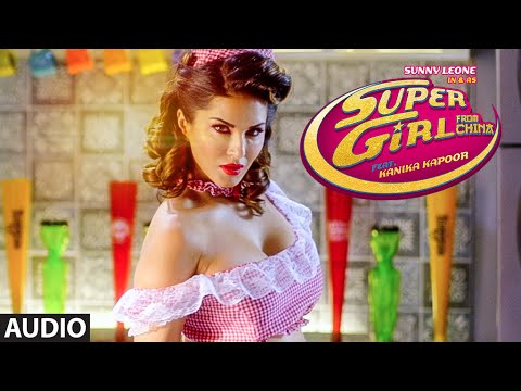 Download 'SUPER GIRL FROM CHINA' Full AUDIO Song | Ft. Sunny Leone | Kanika Kapoor, Mika Singh | T-Series HD Mp4 3GP Video and MP3