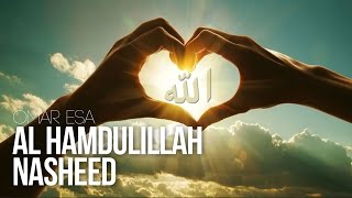 Video Al Hamdulillah - Beautiful Nasheed Thanks To Allah MP3, 3GP, MP4, WEBM, AVI, FLV September 2019