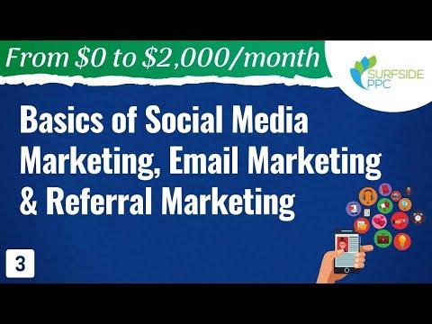 Basics of Social Media Marketing, Email Marketing & Referral Marketing - #3 - From $0 to $2K