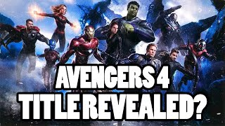 Avengers 4 Title Reveal?