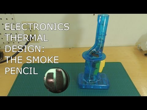 Electronics Thermal Design: The Smoke Pencil