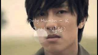 Only Human - K (Feat. 김동완)