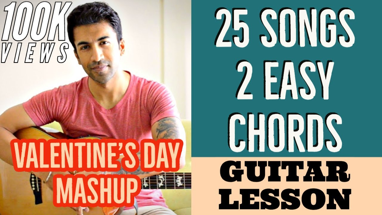 Valentine's Day MASHUP – 25 Songs 2 EASY Chords – Guitar Lessons