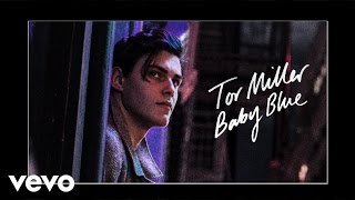 Tor Miller Baby Blue music videos 2016