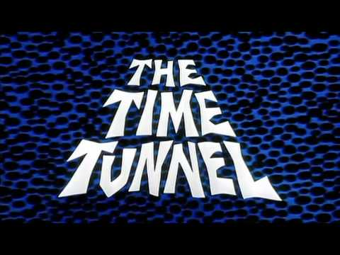 The Time Tunnel 1966 - 1967 Opening and Closing Theme HD