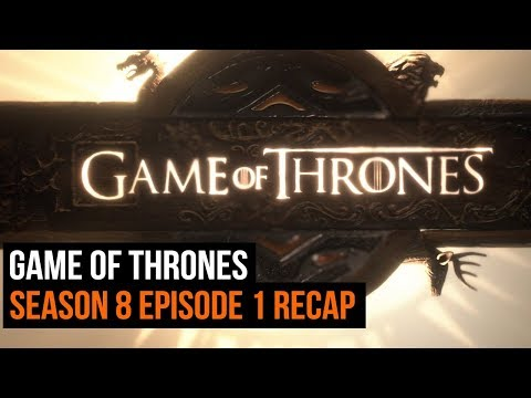 Game of Thrones Season 8 Episode 1 Recap