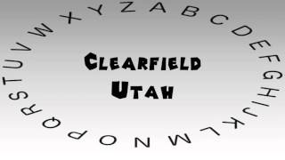 Clearfield (UT) United States  city pictures gallery : How to Say or Pronounce USA Cities — Clearfield, Utah