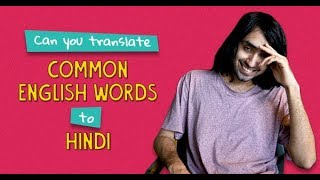 Video Can You Translate Common English Words To Hindi? | Ft. Rohit & Akshay | Ok Tested MP3, 3GP, MP4, WEBM, AVI, FLV Oktober 2018