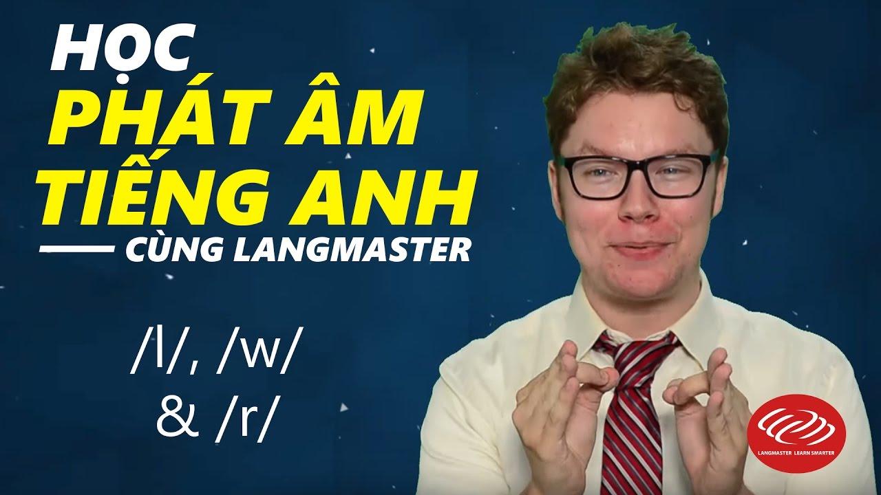 Học phát âm tiếng Anh chuẩn qua Video - /l/, /w/ & /r/