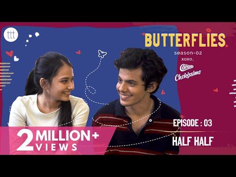 Butterflies S2 Ep - 3 | Half Half | TTT Web Series | Ft. Virti Vaghani & Darsheel Safary