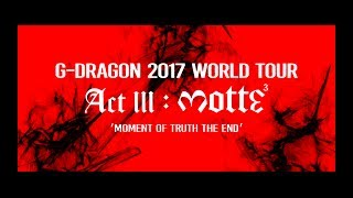 G-DRAGON 2017 WORLD TOUR [ACTIII,  M.O.T.T.E] is coming to your city! Find more information @ http://ygfamily.com/event/GDRAGON/MOTTE#GDRAGON #지드래곤 #GD #지디 #권지용 #GDRAGON2017WORLDTOUR #SPOT #ACTIII #MOTTE #모태 #母胎 #MOMENTOFTRUTHTHEEND #YGMore about BIGBANG @http://ygbigbang.com/http://www.facebook.com/bigbanghttp://www.youtube.com/BIGBANGhttp://iTunes.com/BIGBANGhttp://sptfy.com/BIGBANGhttp://weibo.com/bigbangasiahttp://twitter.com/ygent_official