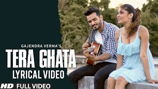 Video Tera Ghata | Lyrical Video | Gajendra Verma Ft. Karishma Sharma | Vikram Singh MP3, 3GP, MP4, WEBM, AVI, FLV April 2019