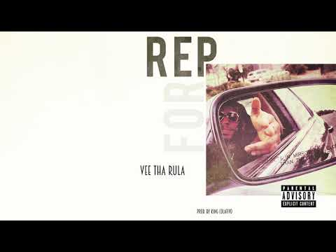 Vee Tha Rula - Rep For (audio) Prod. By King Colativo