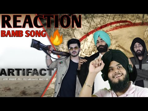 ARTIFACT - GTXPREET ft. ULLUMINATI NATION | TAJ | REACTION VIDEO |