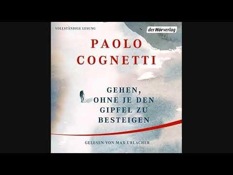 [Roman] Paolo Cognetti - Gehen, ohne je den Gipfel zu besteigen (Hörbuch)