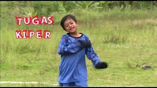 Video TUGAS KIPER | BOCAH NGAPA(K) YA  (20/04/19) MP3, 3GP, MP4, WEBM, AVI, FLV Mei 2019