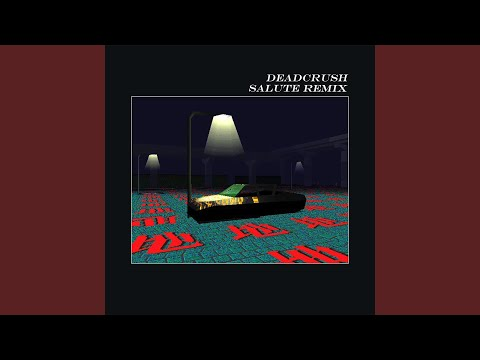 Deadcrush (Salute Remix)