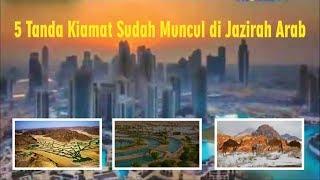 Video 5 Tanda Kiamat Telah Muncul di Jazirah Arab MP3, 3GP, MP4, WEBM, AVI, FLV Oktober 2018