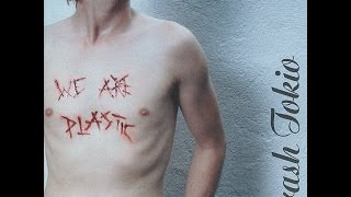 Crash Tokio - We Are Plastic
