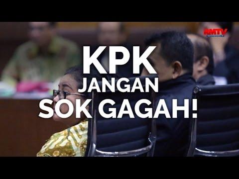 KPK Jangan Sok Gagah!