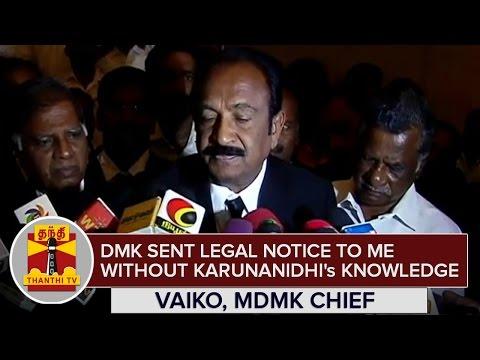 DMK-sent-Legal-Notice-to-me-without-Karunanidhis-Knowledge--Vaiko-MDMK-Chief--Thanthi-TV