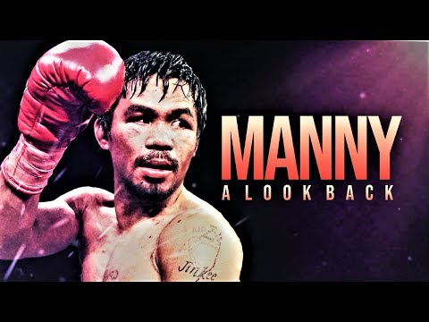 Manny Pacquiao - A LOOK BACK IN BOXING (2019)