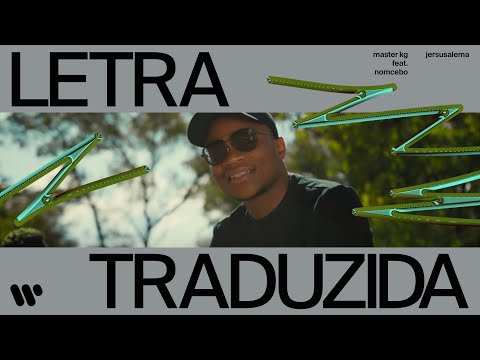 Master KG feat. Nomcebo - Jerusalema (Traduzido PT-BR)