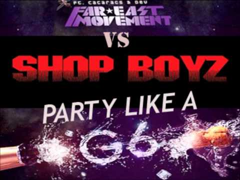 Shop Boyz Vs. Far East Movement - Party Like A G6 (mash-up Version 2) [requested]