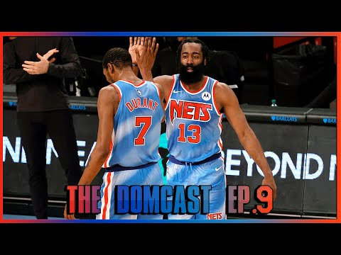 The Nets Are Scary Even Without Kyrie - The DomCast Ep.9