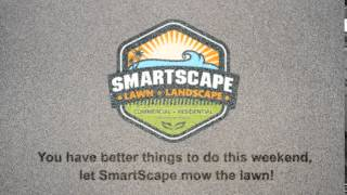 SmartScape Lawn & Landscape = Longer Weekends