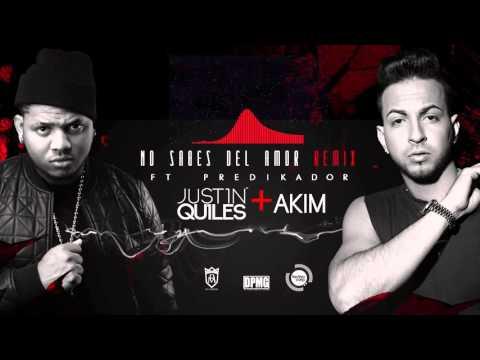 Letra No sabes del amor (Remix) Akim Ft Justin Quiles y Predikador