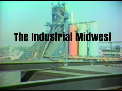 Manufacturing in the American Midwest - The Industrial Heartland