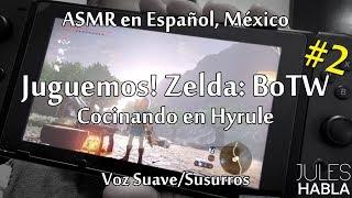 ASMR en español MX | Juguemos! - Zelda: Breath of The Wild - parte 2 (cocinando en Hyrule)