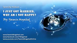 I Just Got Married, Why Am I Not Happy? ᴴᴰ - By: Yasmin Mogahed