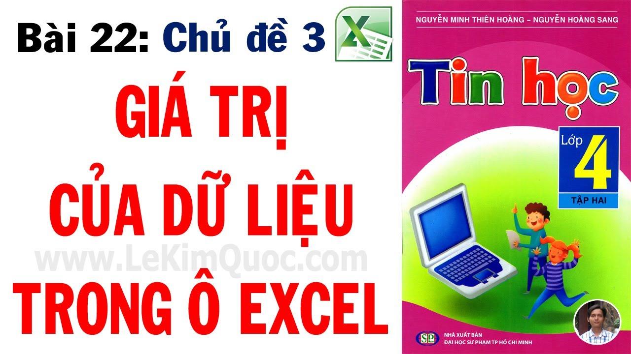 💻 Tin Học Lớp 4 – Tập 2 🔢 Bài 22: Giá trị của dữ liệu trong ô Excel 🔢 Chủ đề 3: Excel