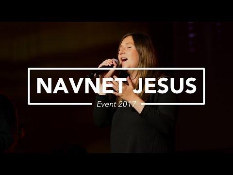 Hør Navnet Jesus (Release EVENT 2017) på youtube