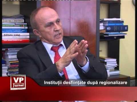 Instituții desființate după regionalizare
