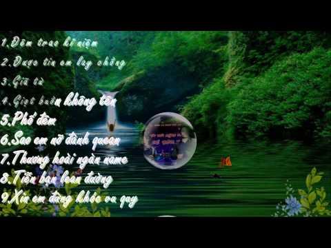 Tuyển tập ca khúc hay nhất của Trung Nghĩa - P2