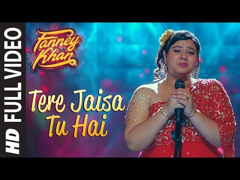 Tere Jaisa Tu Hai Full Video Song | FANNEY KHAN