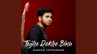 Video Tujhe Dekhe Bina download in MP3, 3GP, MP4, WEBM, AVI, FLV January 2017