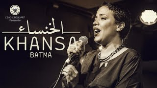 KHANSA BATMA - NESTAHEL ( Live @Boultek // Casablanca  Morocco )