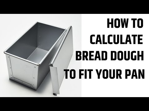 HOW TO CALCULATE BREAD DOUGH TO FIT YOUR PAN (EP186)