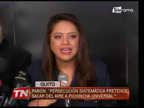 Pabón: Persecución sistemática pretende sacar al aire a Pichincha Universal