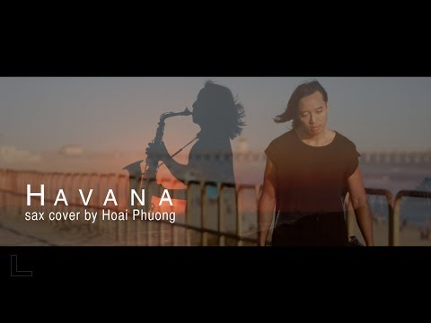 Video Havana - Camila Cabello ft. Young Thug (sax cover by Hoai Phuong) download in MP3, 3GP, MP4, WEBM, AVI, FLV January 2017