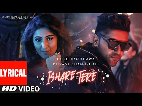 Video ISHARE TERE Song With Lyrics | Guru Randhawa, Dhvani Bhanushali | DirectorGifty | Bhushan Kumar download in MP3, 3GP, MP4, WEBM, AVI, FLV January 2017