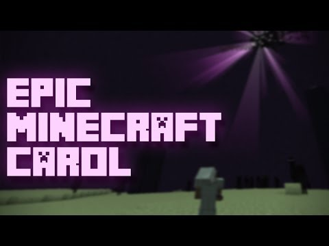 "Epic Minecraft Carol – A Epic Minecraft Parody of ""Carol of the Bells"""