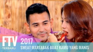 Video FTV Sweat Martabak Buat Kamu Yang Manis MP3, 3GP, MP4, WEBM, AVI, FLV Juni 2018